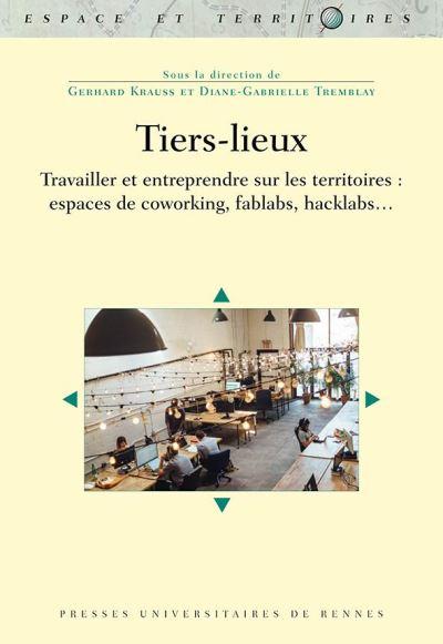 Parution de l'ouvrage «Tiers-lieux, Travailler et entreprendre sur les territoires : espaces de coworking, fablabs, hacklabs…»